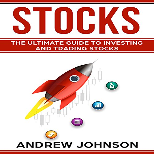 Couverture de Stocks: The Ultimate Guide to Investing and Trading Stocks