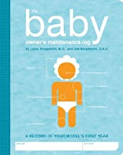 The A Baby's Owner's Maintenance Log: A Record of Your Model's First Year (Owner's and Instruction Manual)