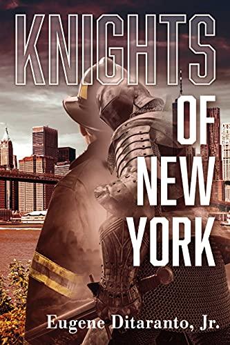 Knights of New York by [Eugene Ditaranto Jr.]