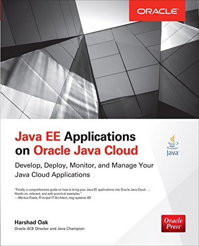 Java EE Applications on Oracle Java Cloud:: Develop, Deploy, Monitor, and Manage Your Java Cloud Applications (Oracle Press) (English Edition)