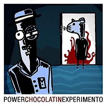 Power Chocolatin Experimento