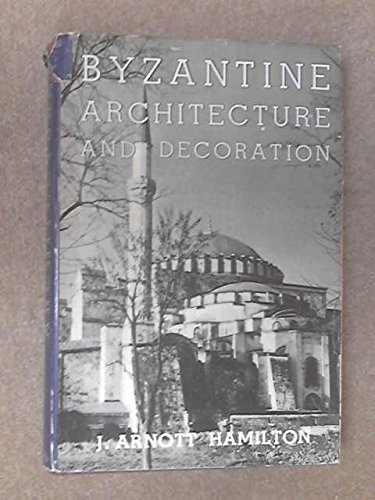 Byzantine Architecture and Decoration