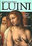Bernardino Luini. Catalogo generale alle opere. Ediz. a colori