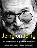 Jerry on Jerry: The Unpublished Jerry Garcia Interviews (English...