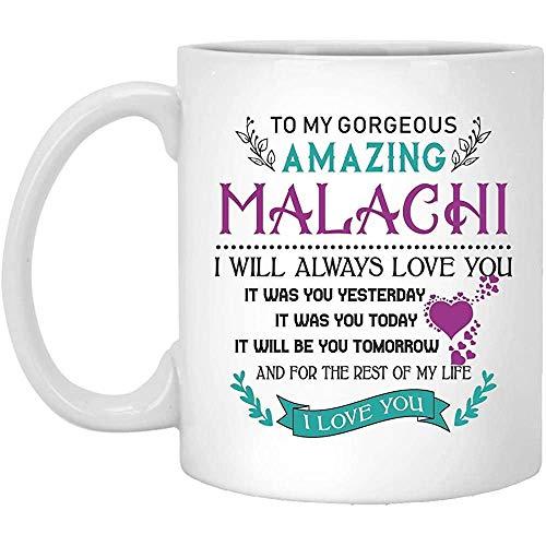 A mi maravilloso y asombroso Malachi Siempre te amaré Fuiste tú ayer ayer mañana Resto de mi vida Taza 11 oz