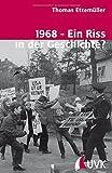 1968 - Ein Riss in der Geschichte? Gesellschaftlicher Umbruch und 68er-Bewegungen in Westdeutschland und Schweden