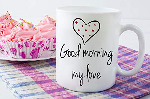 Good Morning My Love - Taza de cerámica con texto en inglés