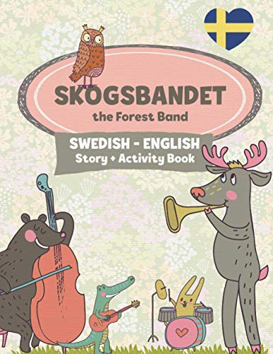 Compare Textbook Prices for Skogsbandet - The Forest Band: A Fun, Bilingual Children's Book in Swedish and English  ISBN 9781913382179 by Liebrand, Linda