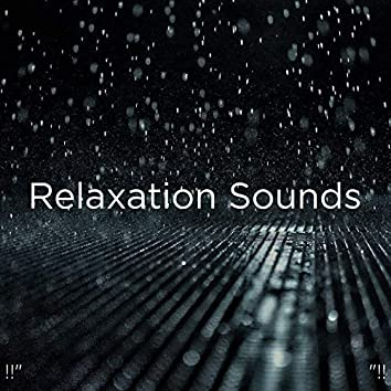 """!!"""" Relaxation Sounds """"!!"""