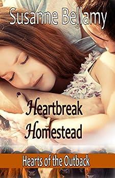 Heartbreak Homestead (Hearts of the Outback Book 2) by [Susanne Bellamy]