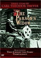 The Parson's Widow : Three Films by Carl Theodor Dreyer