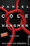 Hangman. Das Spiel des Mörders: Thriller (Ein New-Scotland-Yard-Thriller, Band 2) - Daniel Cole
