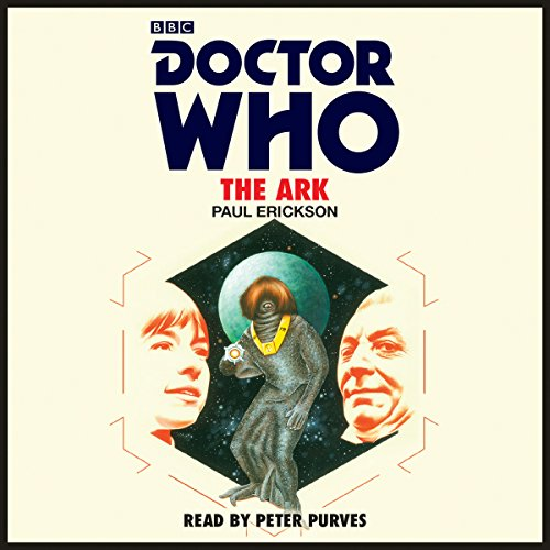 Doctor Who: The Ark     1st Doctor Novelisation              By:                                                                                                                                 Paul Erickson                               Narrated by:                                                                                                                                 Peter Purves                      Length: 5 hrs and 7 mins     1 rating     Overall 3.0