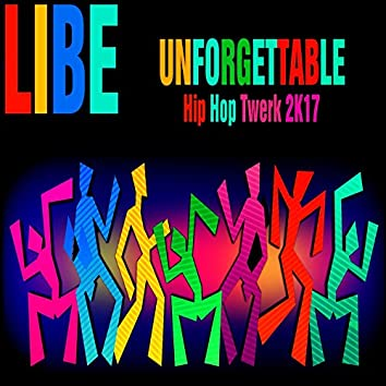 Unforgettable (Hip Hop Twerk 2K17)