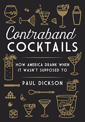 Image of Contraband Cocktails: How America Drank When It Wasn't Supposed To