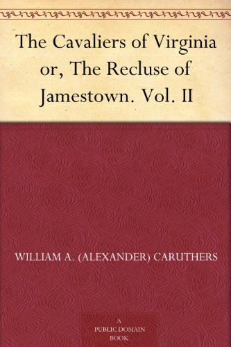 Couverture du livre The Cavaliers of Virginia or, The Recluse of Jamestown. Vol. II (English Edition)