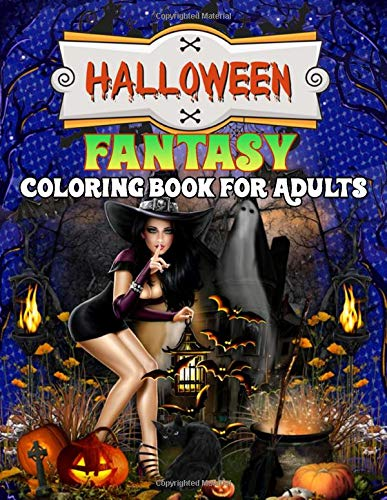 Halloween Fantasy Coloring Book For Adults: Featuring 50 Halloween Fantasy Art with Witches, Cats, Vampires, Zombies, Skulls, and Mythical Fantasy ... Warrior Women, and Fantasy Scenes More!
