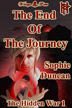 The End Of The Journey (The Hidden War #1) by [Sophie Duncan]