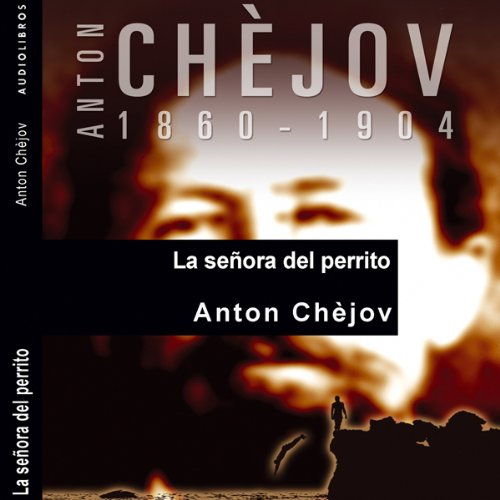 La señora del perrito [The Lady with the Dog]                   By:                                                                                                                                 Anton Chèjov                               Narrated by:                                                                                                                                 Víctor Prieto                      Length: 50 mins     1 rating     Overall 5.0