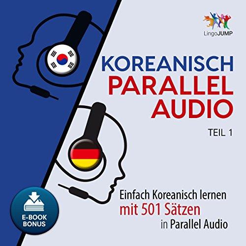 Koreanisch Parallel Audio - Einfach Koreanisch Lernen mit 501 Sätzen in Parallel Audio - Teil 1 (Volume 1) Titelbild