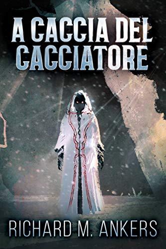 A Caccia del Cacciatore: Sotto il Ghiaccio dell'Artico (Italian Editio