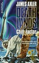 Chill Factor (Deathlands) by James Axler (1999-06-08)