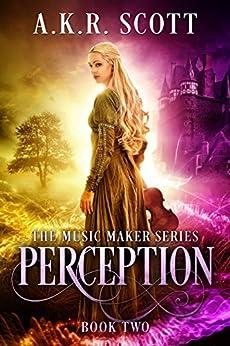 Perception (The Music Maker Series Book 2) by [A. K. R. Scott]