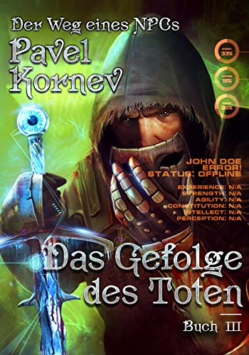 Das Gefolge des Toten (Der Weg eines NPCs Buch # 3): LitRPG-Serie