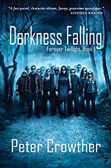 Darkness Falling: The Forever Twilight Series by [Peter Crowther]