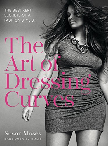 The Art of Dressing Curves: The Best-Kept Secrets of a Fashion Stylist (English Edition)