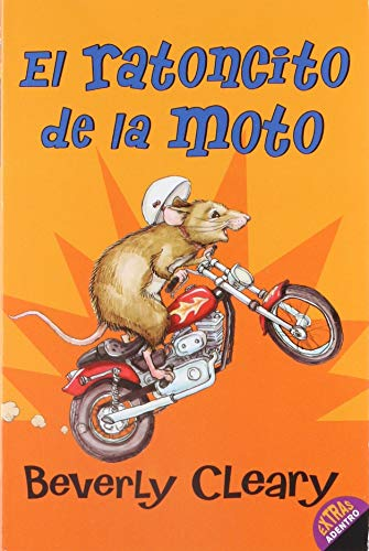El ratoncito de la moto: The Mouse and the Motorcycle (Spanish edition): 1 (Ralph Mouse)