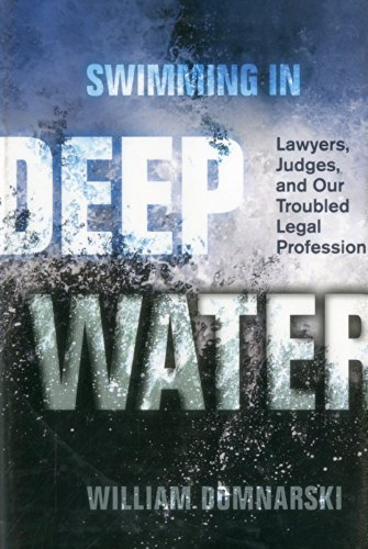 Compare Textbook Prices for Swimming in Deep Water: Lawyers, Judges, and Our Troubled Legal Profession  ISBN 9781627224055 by Domnarski, William