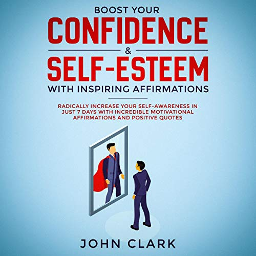 Boost Your Confidence & Self-Esteem with Inspiring Affirmations cover art