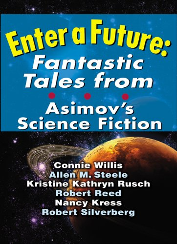 Enter A Future: Fantastic Tales from Asimov's Science Fiction (English Edition)