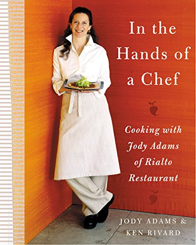 Image OfIn The Hands Of A Chef: Cooking With Jody Adams Of Rialto Restaurant