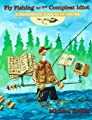 Fly Fishing for the Compleat Idiot: A No-Nonsense Guide to Fly Casting from Mountain Press Publishing Company