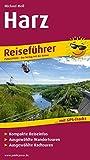 Harz: Reiseführer für Ihren Aktiv-Urlaub, kompakte Reiseinfos, ausgewählte Wandertouren, übersichtlicher Kartenatlas (Reiseführer: RF)