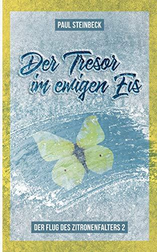 Der Tresor im ewigen Eis: Der Flug des Zitronenfalters 2