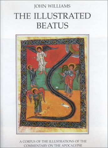 The Illustrated Beatus: A Corpus of Illustrations on the Commentary on the Apocalypse Volume I: Text