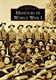 Missouri in World War I (Images of America) (English Edition)