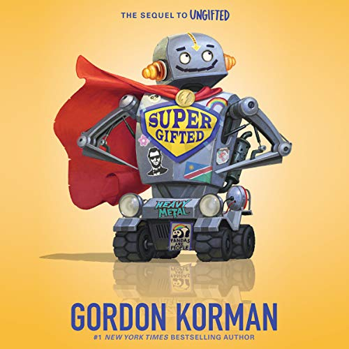 Supergifted                   By:                                                                                                                                 Gordon Korman                               Narrated by:                                                                                                                                 Jonathan Todd Ross,                                                                                        Erin Moon,                                                                                        Mark Turetsky,                   and others                 Length: 6 hrs and 15 mins     109 ratings     Overall 4.8
