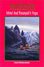 Meditation, Mind & Patanjali's Yoga: A Practical Guide to Spiritual Growth for Everyone