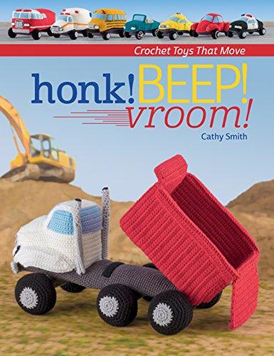 Honk! Beep! Vroom!: Crochet Toys That Move
