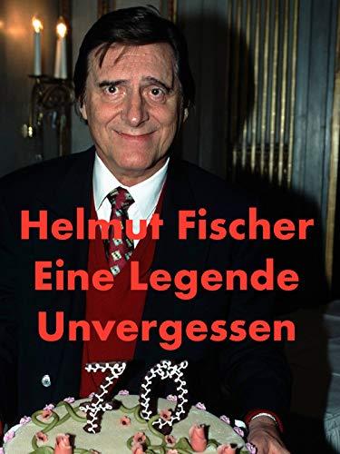 Helmut Fischer - Eine Legende. Unvergessen