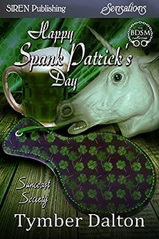 Happy Spank Patrick's Day  [Suncoast Society] (Siren Publishing Sensations) by [Tymber Dalton]