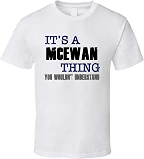 McEwan Thing You Wouldn't Understand Essential Family T Shirt