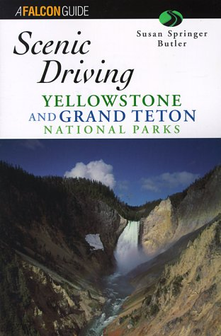 Scenic Driving Yellowstone and Grand Teton National Park (Scenic Driving Series)