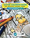Easter Coloring Book for Kids: The Craziest Animal Farm! A Fun Easter Gift for Baby Animal Lovers to Color, Re-Draw and Re-Color – Vol. 1