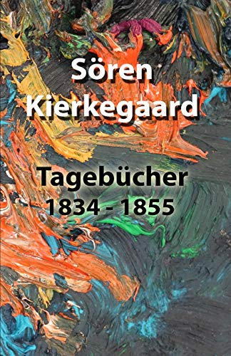 Die Tagebücher: 1834 - 1855