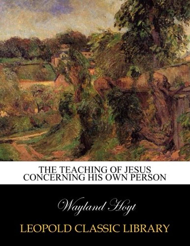 スポットひねりはずThe teaching of Jesus concerning His own person
